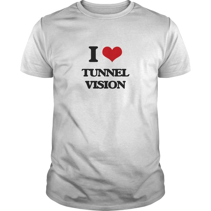 I Love Tunnel Vision - Know someone who loves Tunnel Vision? Then this is the perfect gift for that person. Thank you for visiting my page. Please share with others who would enjoy this shirt. (Related terms: I love Tunnel Vision,tunnel vision-blind spot-blind side-blinders-constrict...)