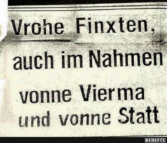 Vrohe Finxten, auch im Nahmen vonne Vierna.. | Lustige Bilder, Sprüche, Witze, echt lustig