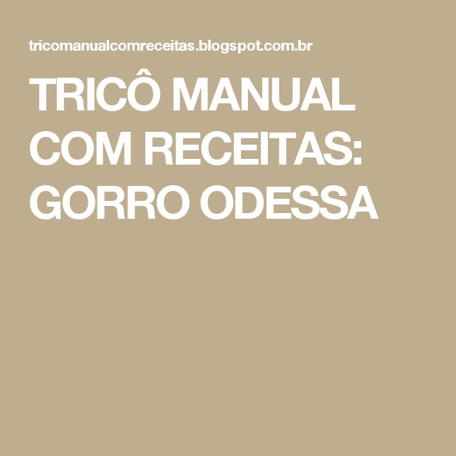 TRICÔ MANUAL COM RECEITAS: GORRO ODESSA