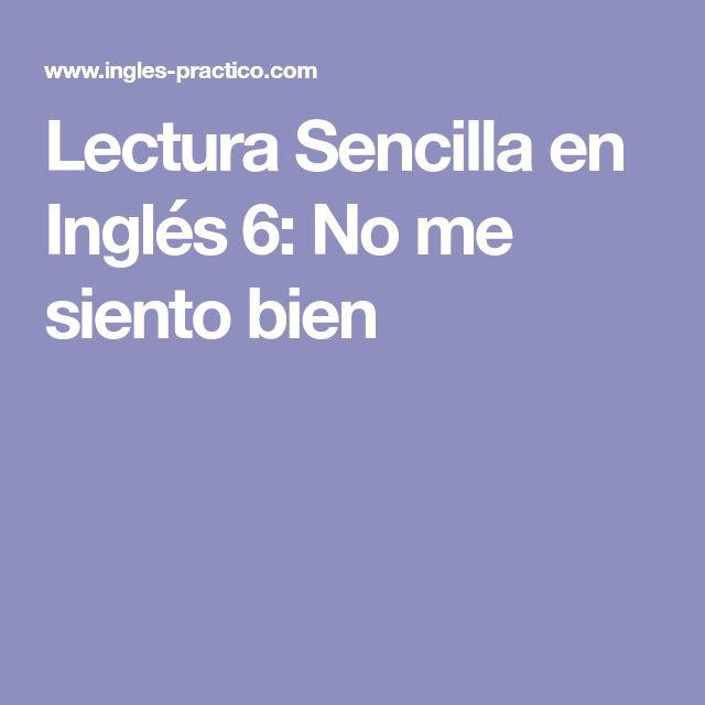 Lectura Sencilla en Inglés 6: No me siento bien
