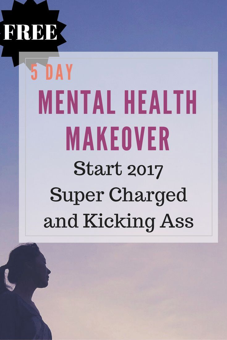 FREE 5 DAY MENTAL HEALTH MAKEOVER WITH DOWNLOADABLE PRINTABLES