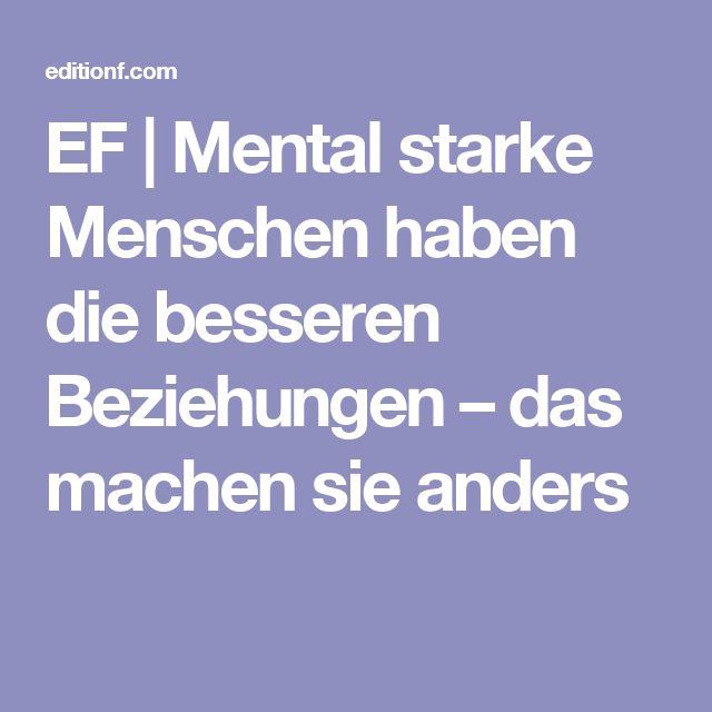 Trend EF Mental starke Menschen haben die besseren Beziehungen u das machen sie anders