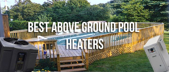 Best Above Ground Pool Heaters - Pool Reviews Direct