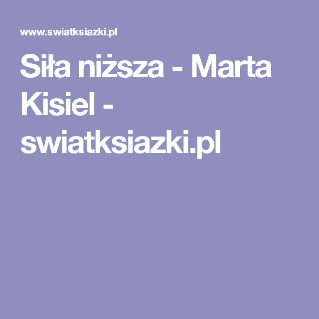 Siła niższa - Marta Kisiel - swiatksiazki.pl