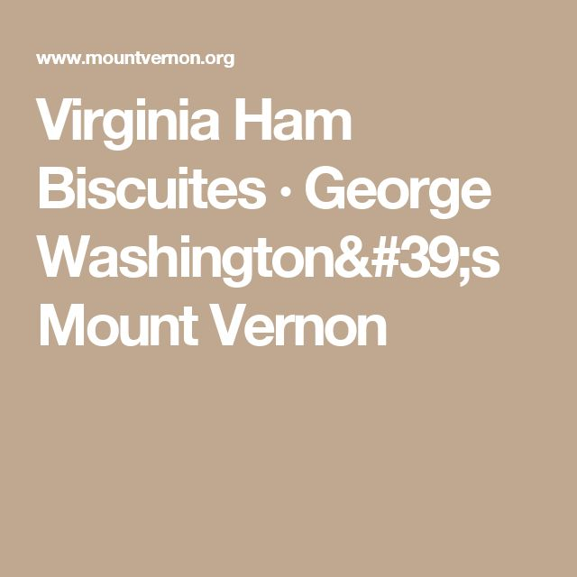 Virginia Ham Biscuites · George Washington's Mount Vernon