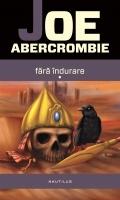Joe Abercrombie - Fara indurare