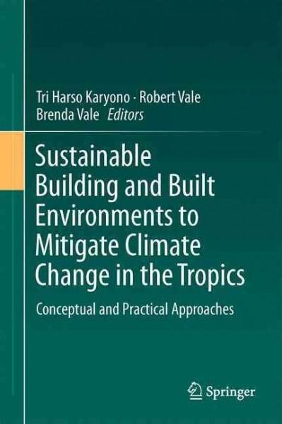 Sustainable Building and Built Environments to Mitigate Climate Change in the Tropics: Conceptual and Practical A...