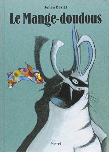 Amazon.fr - Le Mange-doudous - Julien Béziat - Livres
