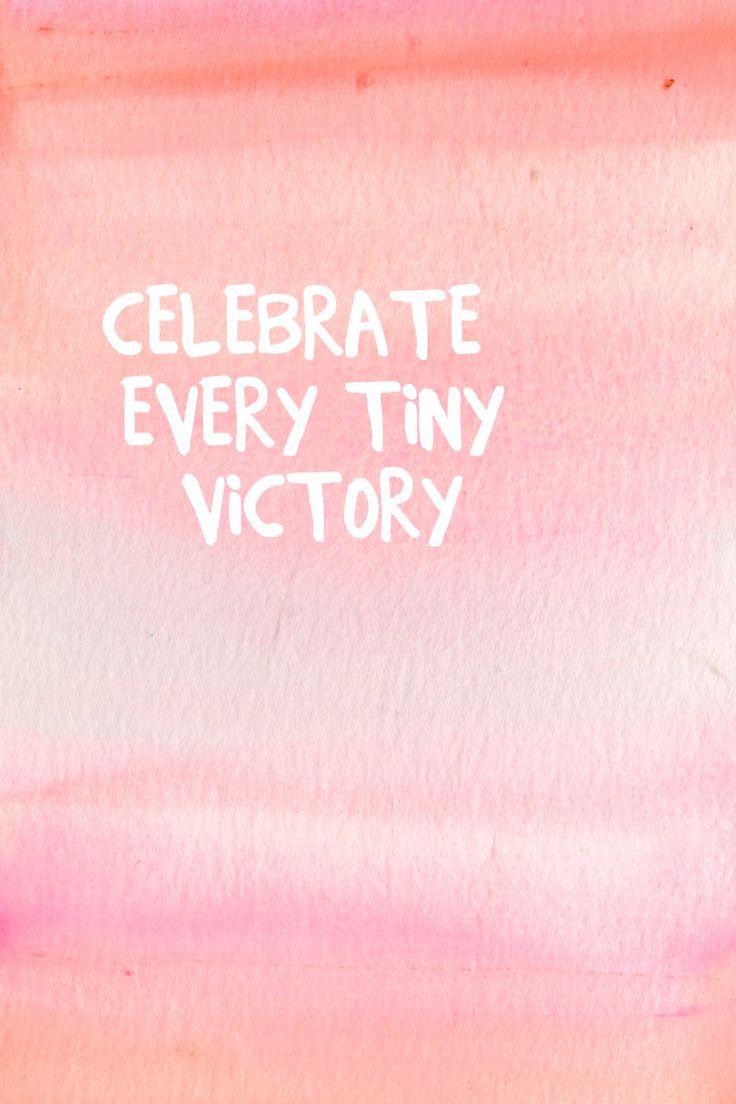 Mantra Monday // Celebrate Every Tiny Victory