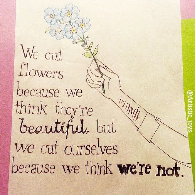 "Finally completed! ""We cut flowers because we think they're beautiful, but we cut ourselves because we think we're not"". I saw a similar quote to this and I just had to draw it. It took me a while to understand but once I did I felt upset. We are all beautiful but it's not always easy to think this because of what we see and hear around us. I chose to draw forget-me-not flowers to tell you that you are not forgotten. You may feel unwanted or depress but you have a purpose and you aren't a…"