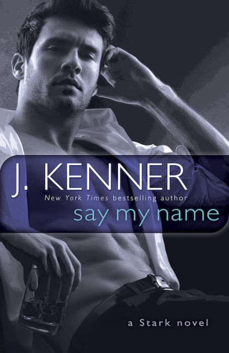 Have you pre-ordered Say My Name (Stark International, book 1)? Read on for an excerpt! - J. Kenner & Julie Kenner