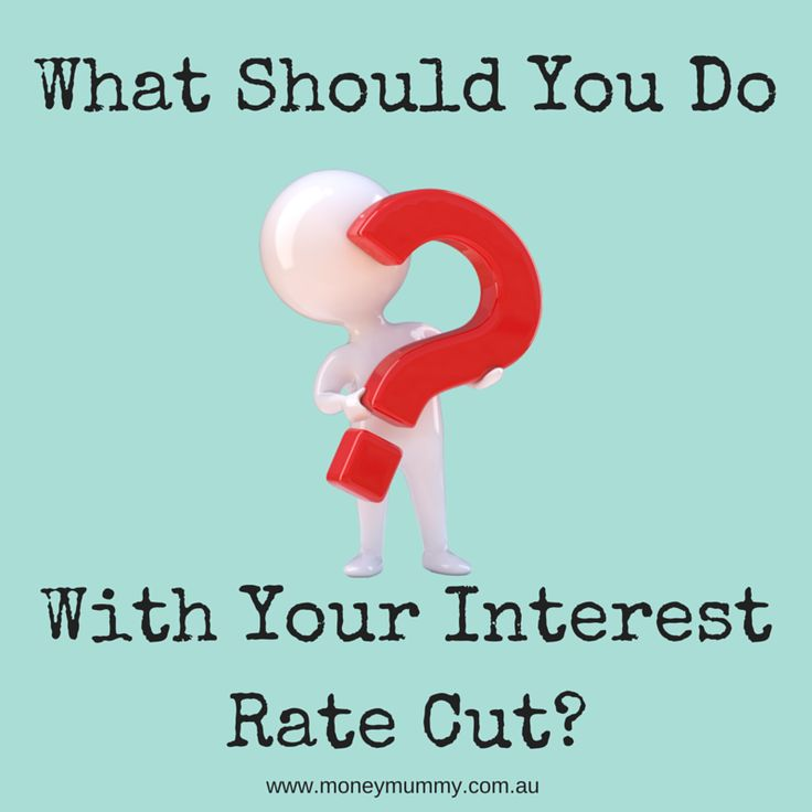 The RBA have just cut rates to 2% an all time low.  What should you do with your interest rate cut?