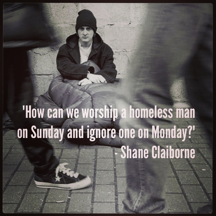 Quotes About Homelessness Interesting Best 25 Homeless Quotes Ideas On Pinterest  Jesus Redeems