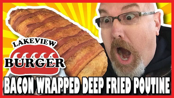 Bacon Wrapped Deep Fried Poutine - Lakeview Burgers, Oshawa | KBDProduct...