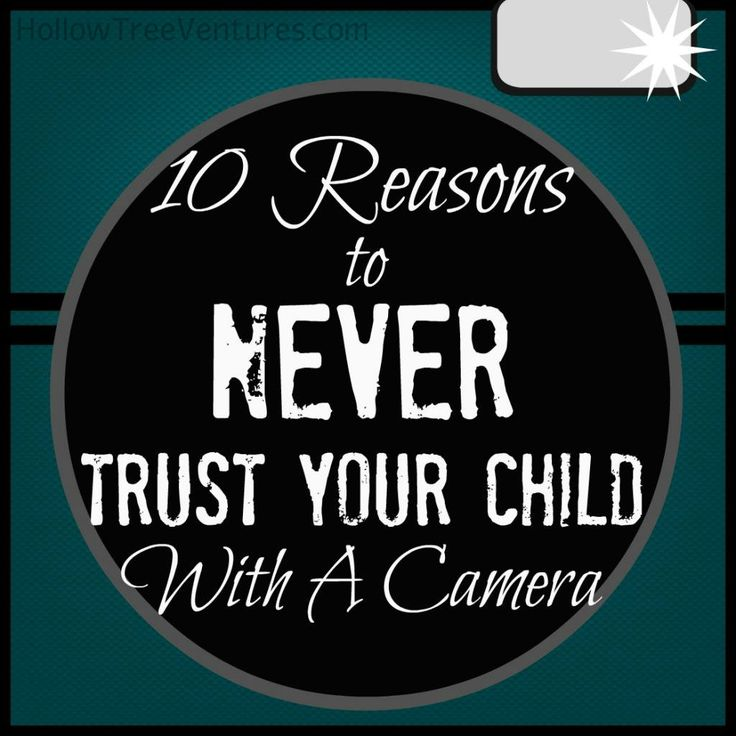 @hollow tree ventures: 10 Reasons To Never Trust Your Child With A Camera