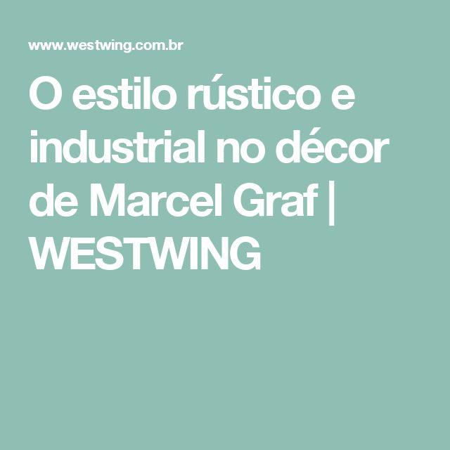 O estilo rústico e industrial no décor de Marcel Graf | WESTWING