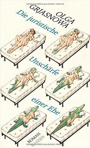 Die juristische Unschärfe einer Ehe: Roman von Olga Grjasnowa 25. August 2014 Gebundene Ausgabe: Amazon.de: Bücher