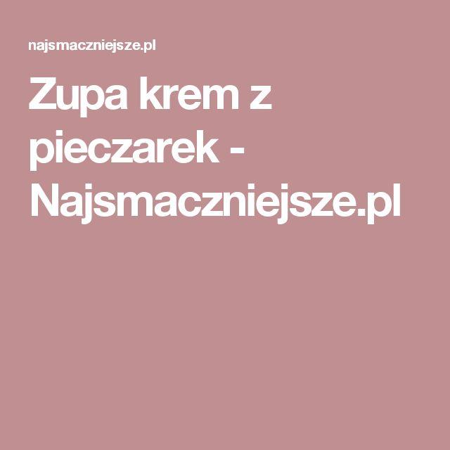 Zupa krem z pieczarek - Najsmaczniejsze.pl
