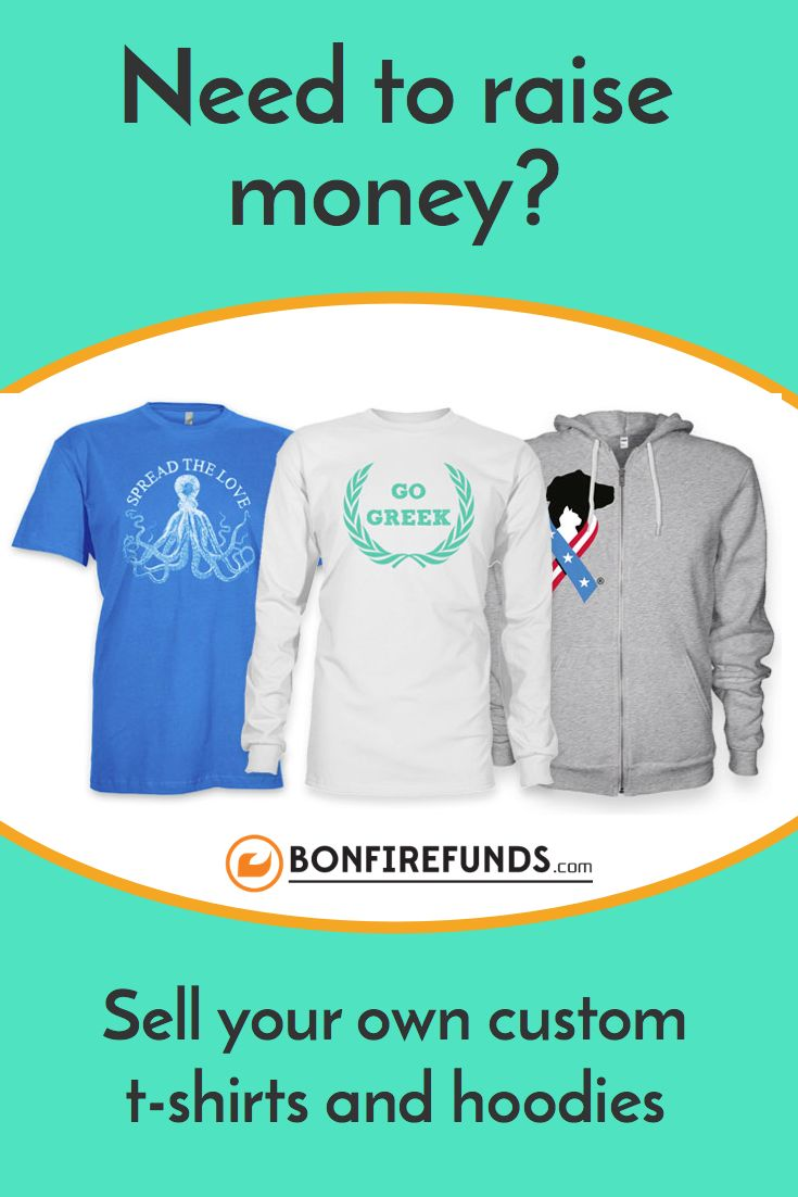 Raise money awareness for your cause community or for Shirts to raise money