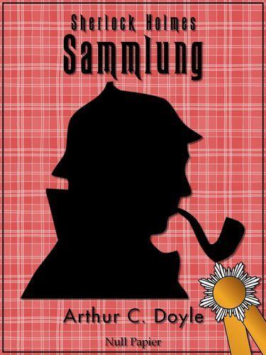 Arthur Conan Doyle: Sherlock Holmes  Sammlung