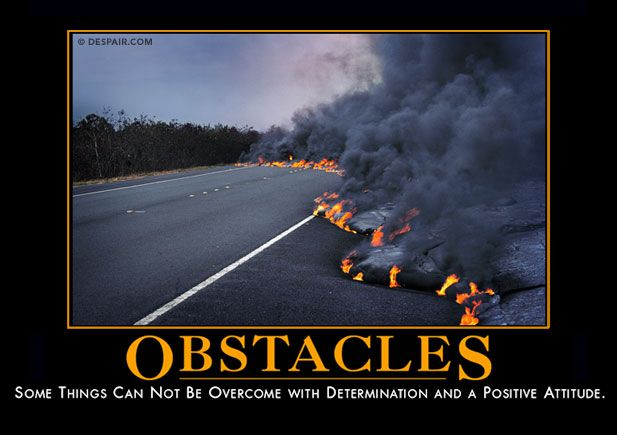 Obstacles Demotivator-sorry I think these posters are funny