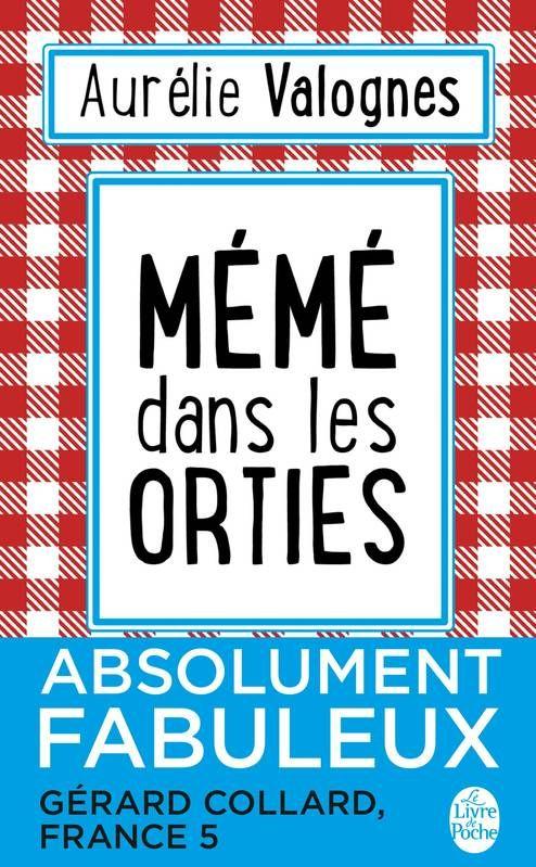 Mémé dans les orties - Aurélie Valognes - Le Livre de Poche sur www.librairiecharlemagne.com