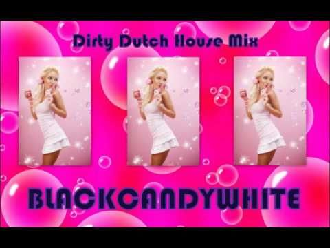 Dirty Dutch House Mix 8 by BLACKCANDYWHITE March 2016