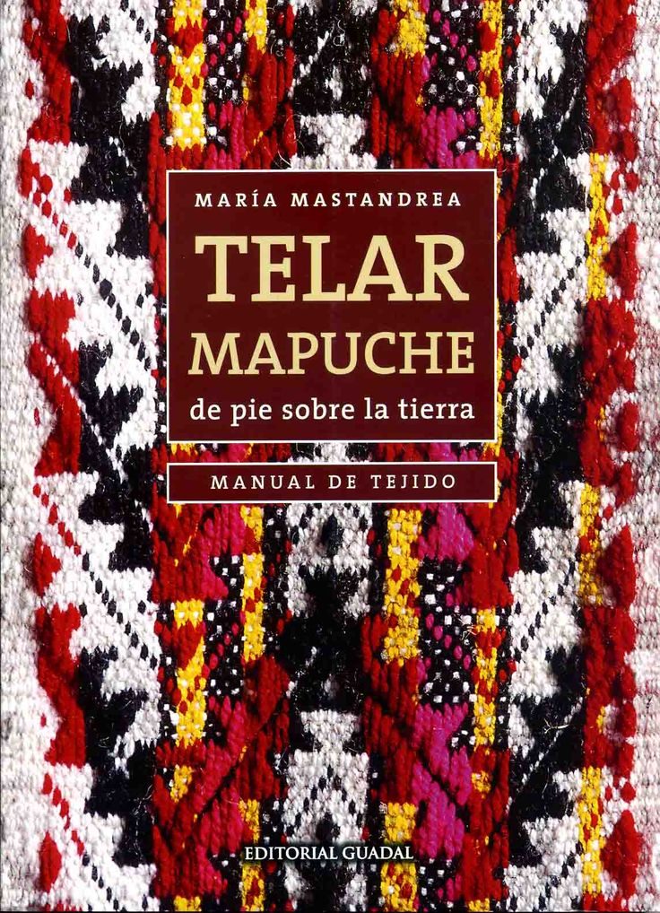 Libro: Telar Mapuche...
