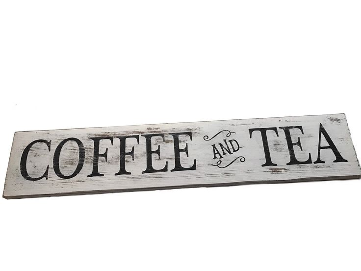 Coffee and Tea Sign - hand painted sign - coffee sign - tea sign - rustic sign - decorative sign - home decor - kitchen sign