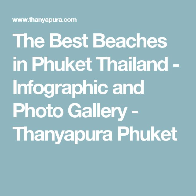 The Best Beaches in Phuket Thailand - Infographic and Photo Gallery - Thanyapura Phuket