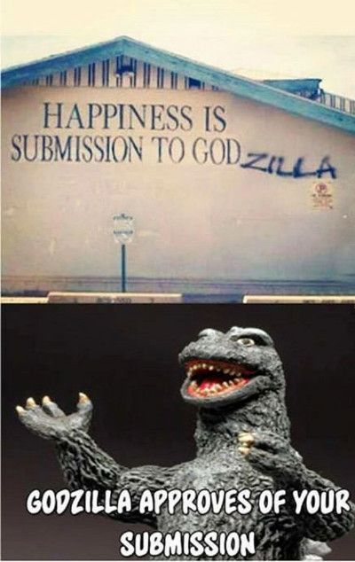 Funniest Memes - [Happiness Is Submission To Godzilla...]