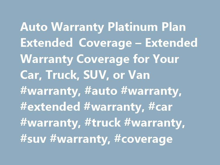 Auto Warranty Platinum Plan Extended Coverage – Extended Warranty Coverage for Your Car, Truck, SUV, or Van #warranty, #auto #warranty, #extended #warranty, #car #warranty, #truck #warranty, #suv #warranty, #coverage http://netherlands.nef2.com/auto-warranty-platinum-plan-extended-coverage-extended-warranty-coverage-for-your-car-truck-suv-or-van-warranty-auto-warranty-extended-warranty-car-warranty-truck-warranty-suv-war/  # One Auto Warranty Platinum Plan Extended Coverage – Extended…