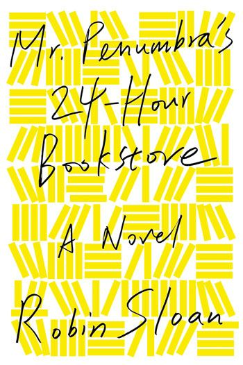 Robin Sloan - Mr. Penumbra 24-Hour Bookstore