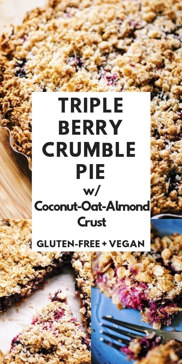 Triple Berry Crumble Pie With Almond Coconut Oat Crust Gluten