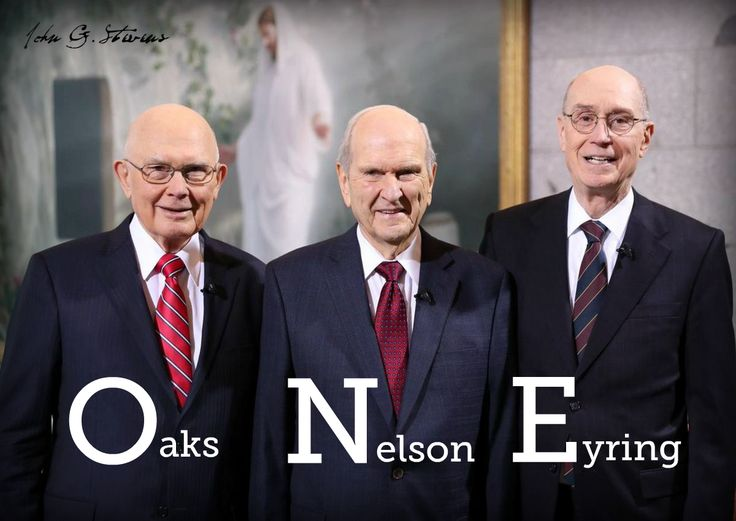 Dallin H. Oaks, Russell M. Nelson, Henry B. Eyring and they are ONE.