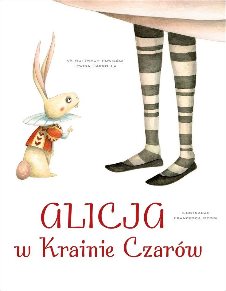 Alicja w Krainie Czarów - Francesca Rossi (ilustr.) - swiatksiazki.pl