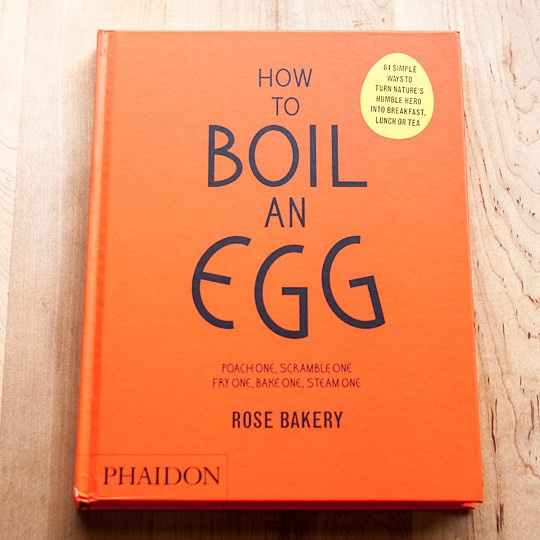 How to Boil an Egg by Rose Carrarini — New Cookbookfrom The Kitchn | Inspiring cooks, nourishing homes by Emma Christensen