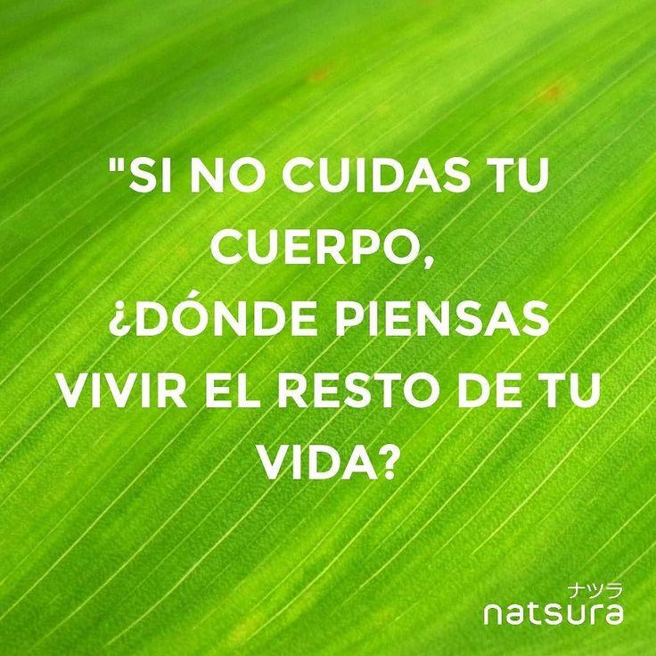 Nosotros somos los únicos dueños de nuestro cuerpo y solo nosotros podemos cuidarlo como se merece #natsura #natsuracom #cuerpo #mente #salud #mentesana #vidasana #vidasaludable #healthylife #vida #vidanatural