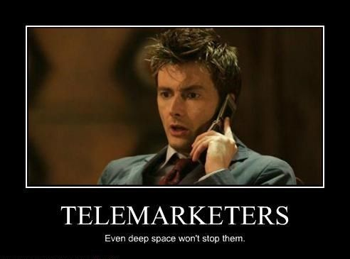 The Doctor faces one of his greatest enemies... the Telemarketer!