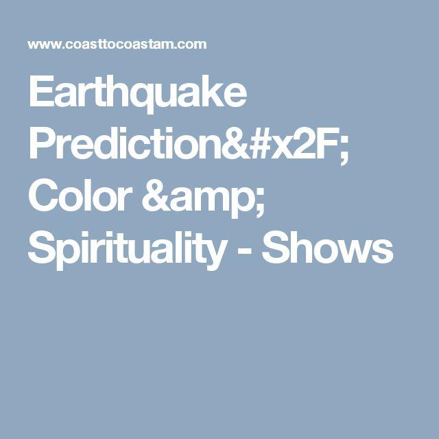 Earthquake Prediction/ Color & Spirituality - Shows