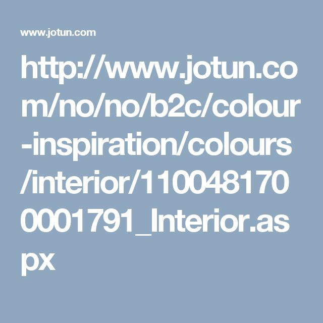 http://www.jotun.com/no/no/b2c/colour-inspiration/colours/interior/1100481700001791_Interior.aspx