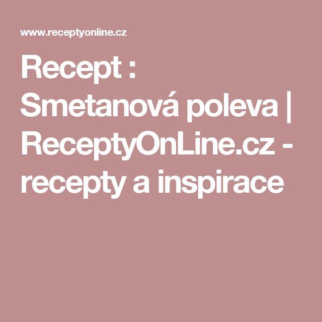 Recept : Smetanová poleva | ReceptyOnLine.cz - recepty a inspirace