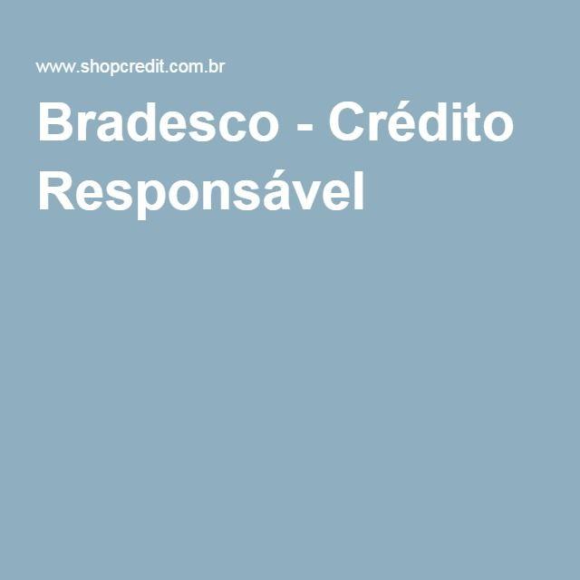 Bradesco - Crédito Responsável
