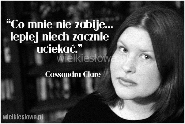 Co mnie nie zabije... #Clare-Cassandra,  #Śmierć