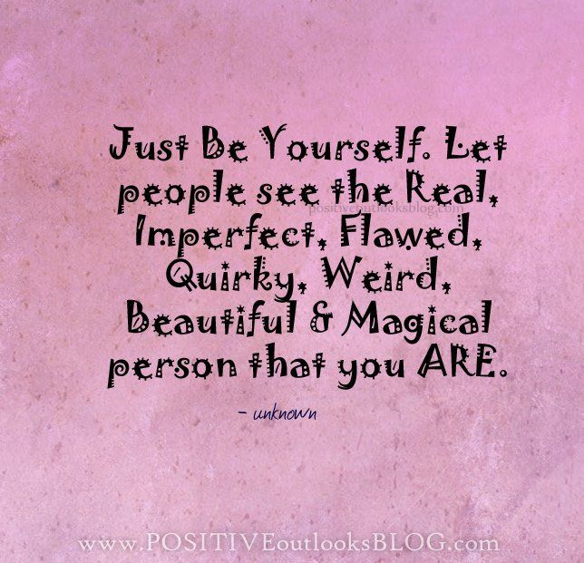 Be Yourself Quotes Cute: Just Be Yourself Quotes. QuotesGram