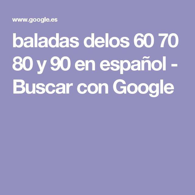 baladas delos 60 70 80 y 90 en español - Buscar con Google