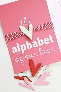 Aww, I really want to make this now! Make a book with something about your relationship for every letter. So cute!
