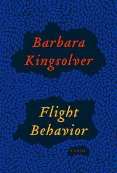 Flight behavior / by Barbara Kingsolver   #kentonlibrary
