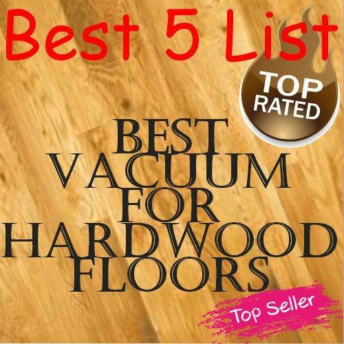 Best Vacuum for Hardwood Floors :http://willsbest5list.com/best-vacuum-for-hardwood-floors/