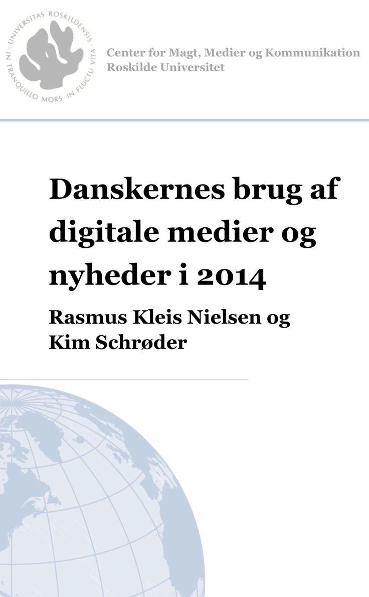 Danskernes brug af digitale medier og nyheder i 2014 a RUC